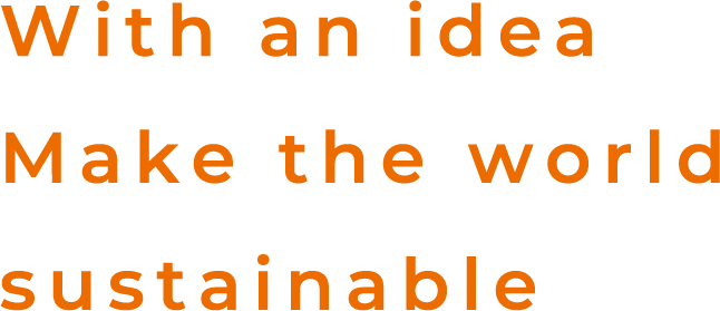 With an idea Make the world sustainable